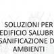 SOLUZIONI PER L'EDIFICIO SALUBRE E LA SANIFICAZIONE DEGLI AMBIENTI